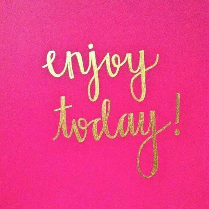 enjoy today mantra