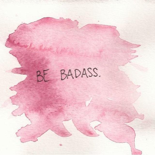 be badass