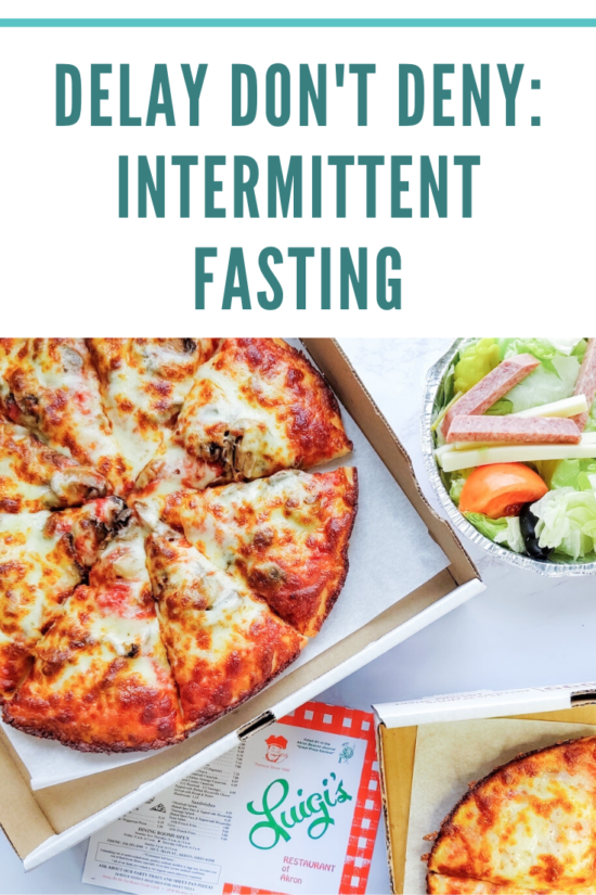 PIN ME: Delay Don't Deny: Intermittent Fasting for the busy mom
