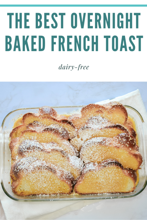 PIN ME - The BEST Overnight Baked French Toast - DAIRY FREE