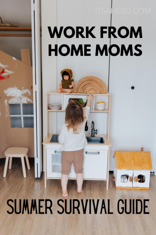 PIN ME - Work From Home Moms Summer Survival Guide
