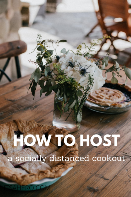 PIN ME - How to Host a Social Distancing End of Summer Cookout
