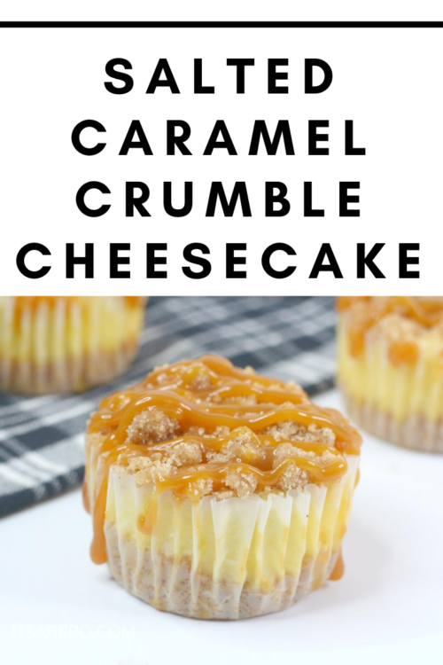 PIN ME - Salted Caramel Crumble Cheesecakes